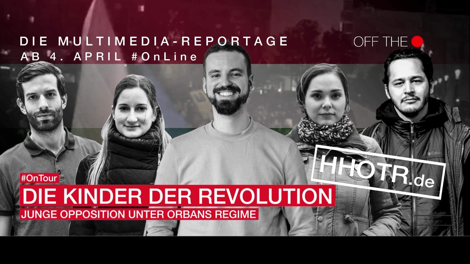 Die Kinder der Revolution. Junge Opposition unter Orbans Regime Scrollytelling Off The Record OnTour wahlen ungarn